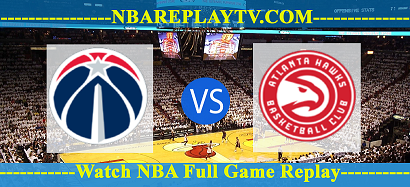Washington Wizards vs Atlanta Hawks 06 -03 – 2020