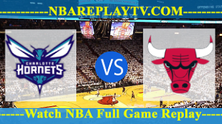 Chicago Bulls vs Charlotte Hornets – FEB-02-2019