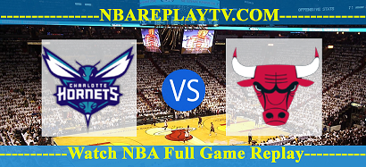 Chicago Bulls vs Charlotte Hornets 13 -12- 2019