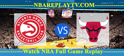 Chicago Bulls vs Atlanta Hawks