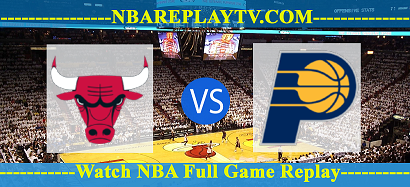 Indiana Pacers vs Chicago Bulls 26 Dec 2020 Replays Full Game