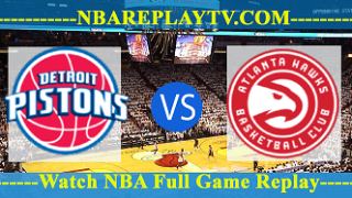 Atlanta Hawks vs Detroit Pistons – Dec 30, 2016