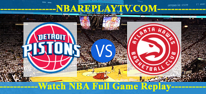 Detroit Pistons vs Atlanta Hawks