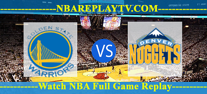 Denver Nuggets vs Golden State Warriors 12 Apr 2021 Replays Full Game
