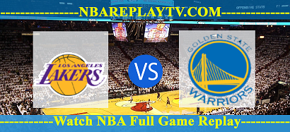 Golden State Warriors vs Los Angeles Lakers 05 -10- 2019