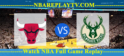 Chicago Bulls vs Milwaukee Bucks 01 Jan 2021 Replays Full Game