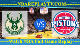 Detroit Pistons vs Milwaukee Bucks 22 Apr 2019