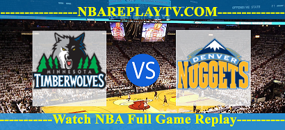 Minnesota Timberwolves vs Denver Nuggets 05 Jan 2021 Replays Full Game
