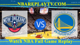 Golden State Warriors vs New Orleans Pelicans – APR-09-2019