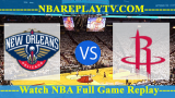 Houston Rockets vs New Orleans Pelicans – MAR-24-2019