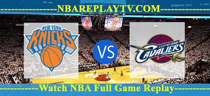 Cleveland Cavaliers vs New York Knicks 20 -01 – 2020 nba replay
