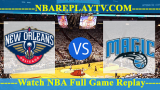 Orlando Magic vs New Orleans Pelicans – FEB-12-2019