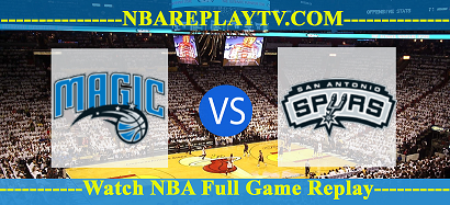 San Antonio Spurs vs Orlando Magic 12 Apr 2021 Replays Full Game