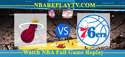 Miami Heat vs Philadelphia 76ers 14 Jan 2021 Replays Full Game