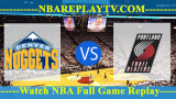 WEST SEMIFINALS – GAME 5 – Denver Nuggets vs Portland Trail Blazers 07 May 2019