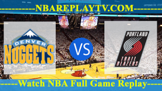 WEST SEMIFINALS – GAME 7 – Denver Nuggets vs Portland Trail Blazers 12 May 2019