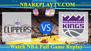 LA Clippers vs Sacramento Kings – MAR-01-2019