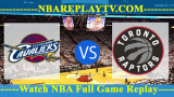 Playoffs – Cleveland Cavaliers vs Toronto Raptors – May 05, 2018