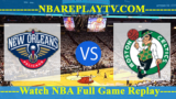 New Orleans Pelicans vs Boston Celtics – DEC-10-2018