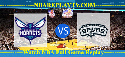 Charlotte Hornets vs San Antonio Spurs  22 Mar 2021 Replays Full Game