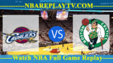 EAST FINALS – GAME 4 – Boston Celtics vs Cleveland Cavaliers – May 21, 2018