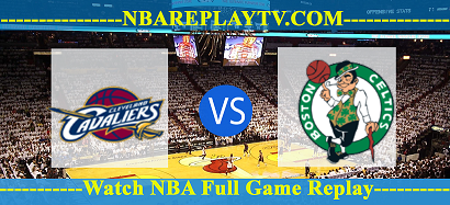 ECF – Game 5 – Cleveland Cavaliers vs Boston Celtics – May 25, 2017