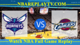 Charlotte Hornets vs Cleveland Cavaliers – APR-09-2019