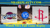 Cleveland Cavaliers vs Houston Rockets – July 14, 2018