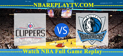 Dallas Mavericks vs Los Angeles Clippers 21 -01 – 2020 nba replay