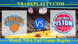 Detroit Pistons vs New York Knicks – APR-10-2019