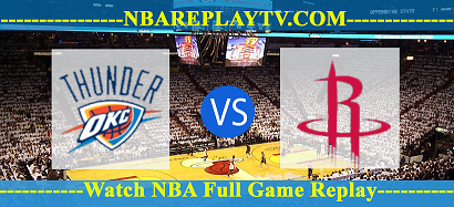 Oklahoma City Thunder vs Houston Rockets 09 -01 – 2020 nba replay