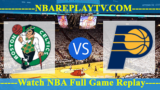 Indiana Pacers vs Boston Celtics 21 Apr 2019