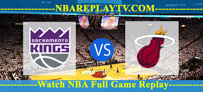 Miami Heat vs Sacramento Kings 20 -01 – 2020 nba replay