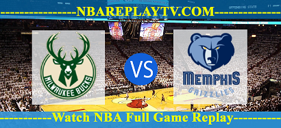 Milwaukee Bucks vs Memphis Grizzlies 13 Aug 2020 Nba Replays Full Game