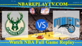Orlando Magic vs Milwaukee Bucks – FEB-09-2019