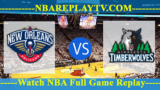 New Orleans Pelicans vs Minnesota Timberwolves – JAN-12-2019