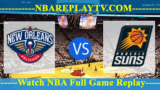 New Orleans Pelicans vs Phoenix Suns – APR-05-2019