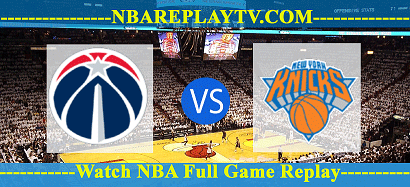 New York Knicks vs Washington Wizards 12 -02 – 2020
