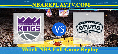 San Antonio Spurs vs Sacramento Kings – 31 Jul 2020 Replays