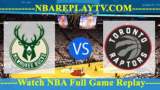 EAST FINALS – GAME 4 – Milwaukee Bucks  vs Toronto Raptors 21 May 2019