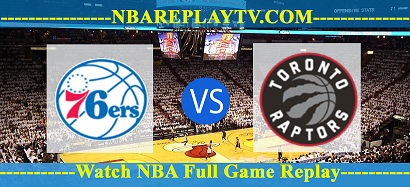 Toronto Raptors vs Philadelphia 76ers 12 Aug 2020 Nba Replays