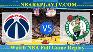 Game 5 – Washington Wizards vs Boston Celtics – May 10, 2017