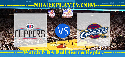 Cleveland Cavaliers vs Los Angeles Clippers 09 -02 – 2020