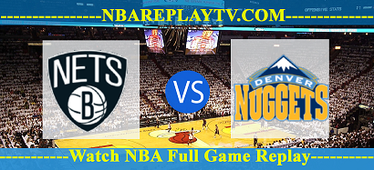 Brooklyn Nets vs Denver Nuggets 08 -12- 2019