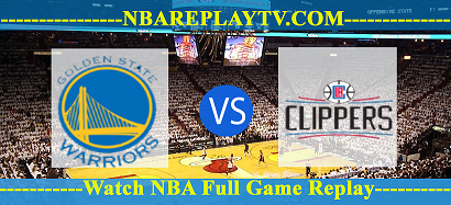 Golden State Warriors vs Los Angeles Clippers APR-13-2019