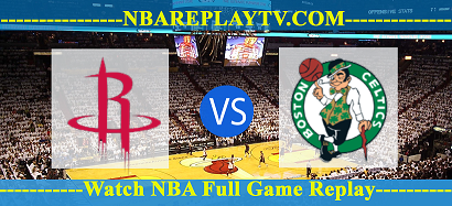 Boston Celtics vs Houston Rockets 29 -02 – 2020