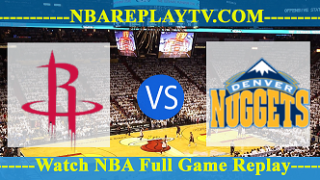Denver Nuggets vs Houston Rockets – Nov 12, 2018