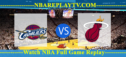 Miami Heat vs Cleveland Cavaliers
