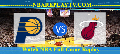 Miami Heat vs Indiana Pacers  14 Aug 2020 Nba Replays