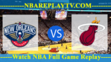New Orleans Pelicans vs Miami Heat – Oct 10, 2018